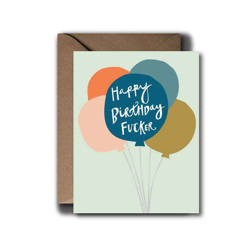 Happy Birthday Fucker Greeting Card | A2