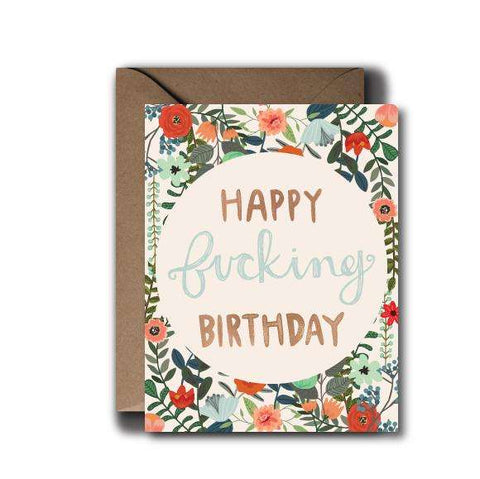 Happy Fucking Birthday Pretty Floral Birthday Greeting Card | A2