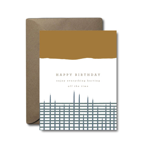 Everything Hurts Birthday Greeting Card | A2