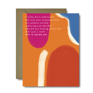 Annoyingly Endearing Love Greeting Card | A2
