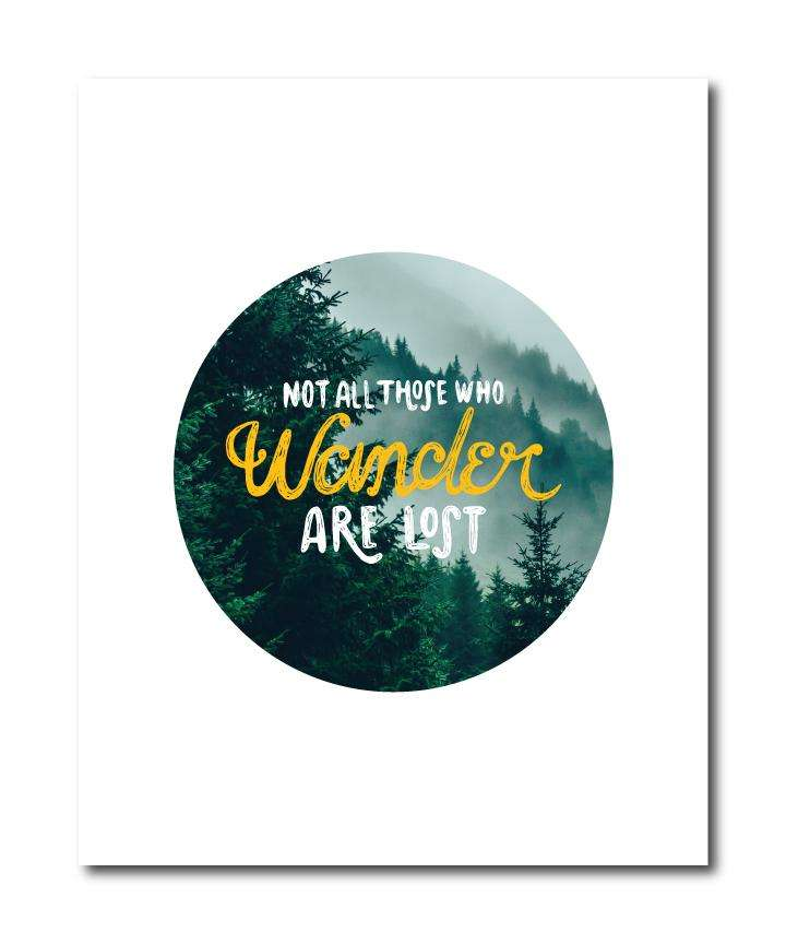 Not All Who Wander Are Lost Wall Art Print