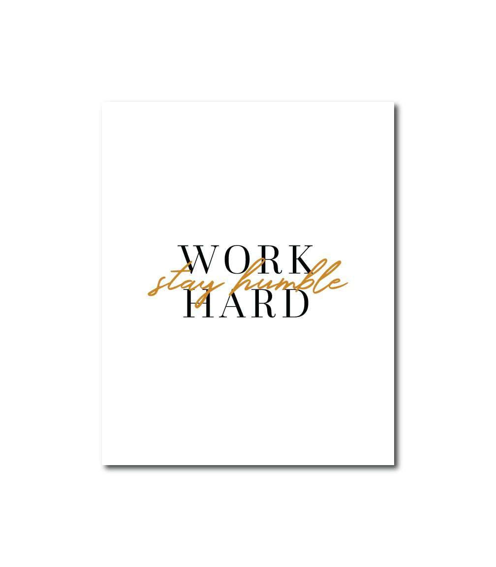 Work Hard, Stay Humble Wall Art Print