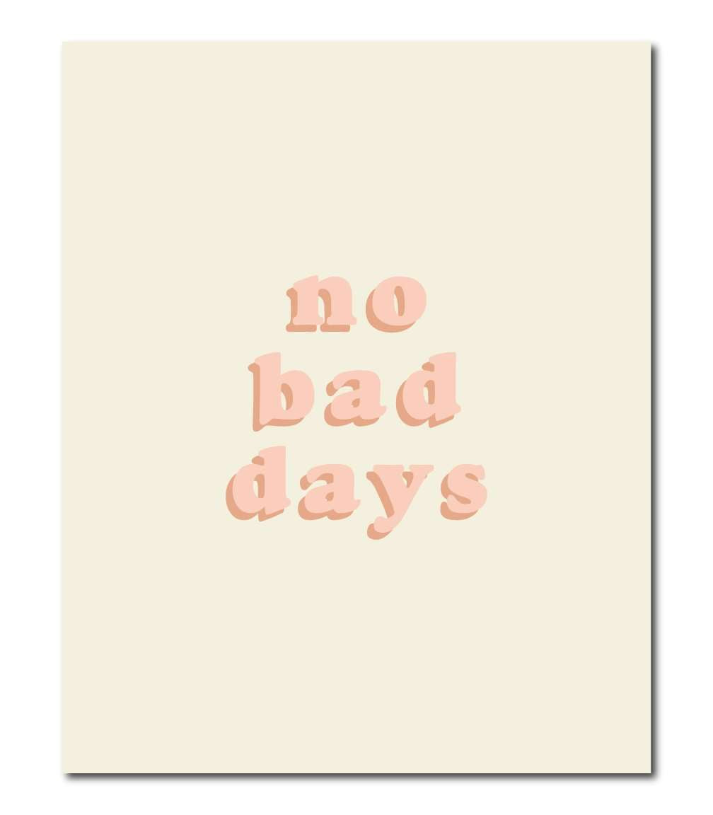 No Bad Days Wall Art Print