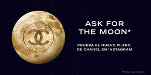 """Ask for the moon""  FILTRO DE INSTAGRAM CHANEL"