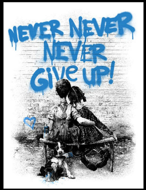 "Don't Give Up! by Mr. Brainwash, 21.5"" x 30"", Screen Print"
