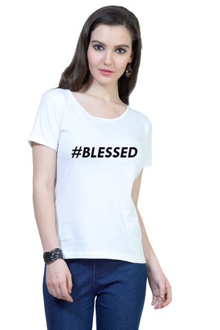 Blessed Round Neck Half Sleeve Premium Cotton Women's printed T-shirt White