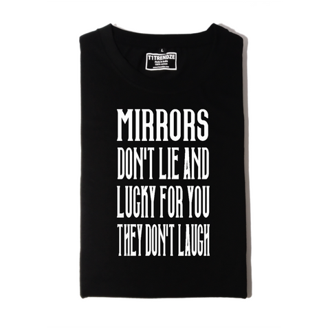 Mirrors don't lie printed Men's Round Neck Half Sleeve Cotton T-shirt Black