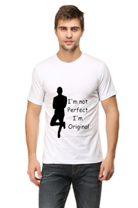 I'm Not Perfect I'm Original Printed Men's Round Neck Half Sleeve Premium Cotton T-shirt White