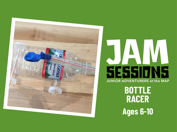 Home at the MAP: JAM Session + Bottle Racers