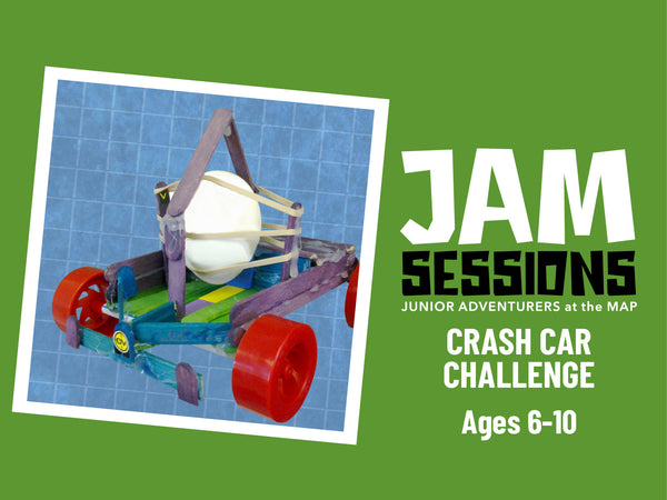 Home at the MAP: JAM Session + Crash Car Challenge