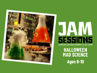 JAM Session + Halloween Mad Science 10/24/2020