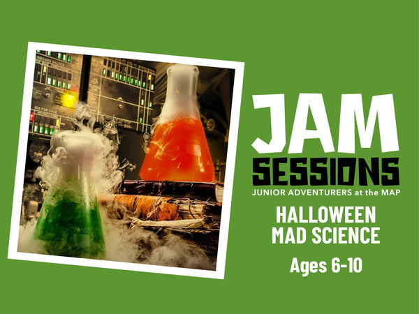 Home at the MAP: JAM Session + Halloween Mad Science