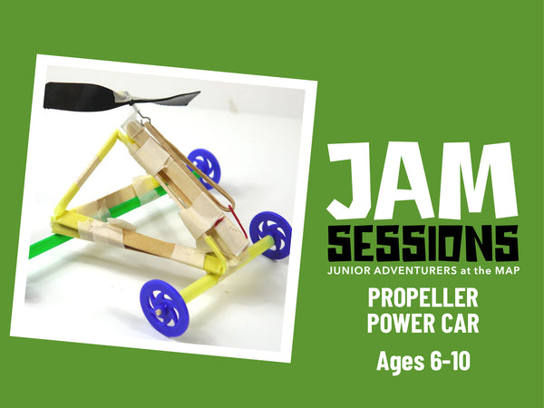 Home at the MAP: JAM Session + Propeller Power Car