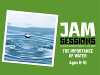 JAM Session + Importance of Water