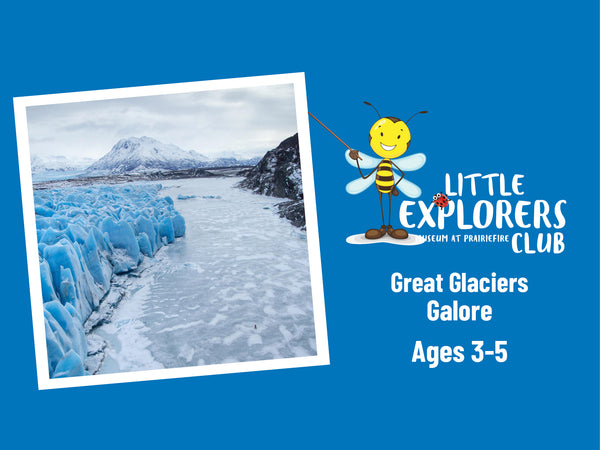 Little Explorers Club + Great Glaciers Galore