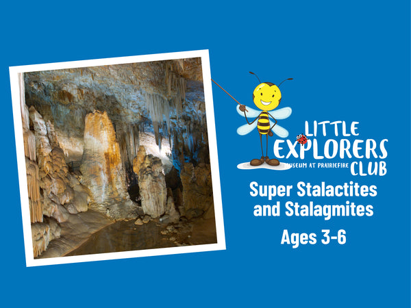 Little Explorers Club + Super Stalactites and Stalagmites