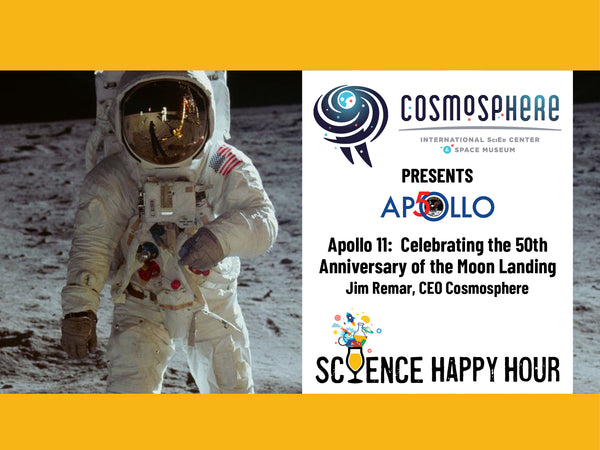 Science Happy Hour + Apollo 11: Celebrating the 50th Anniversary of the Moon Landing + Jim Remar, President/CEO, Cosmosphere