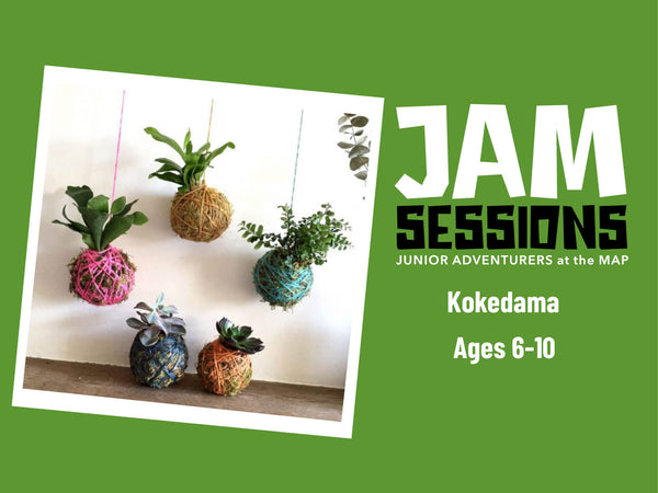 Home at the MAP: JAM Session + Kokedama