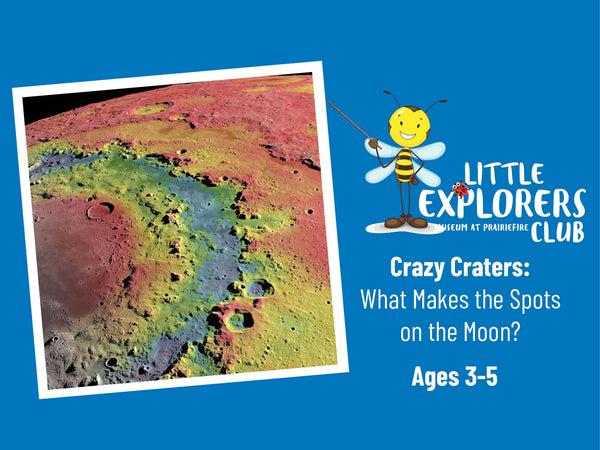 Little Explorers Club + Crazy Craters: What Makes the Spots on the Moon?