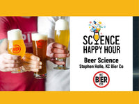 Science Happy Hour + Beer Science + Stephen Holle, Kansas City Bier Company