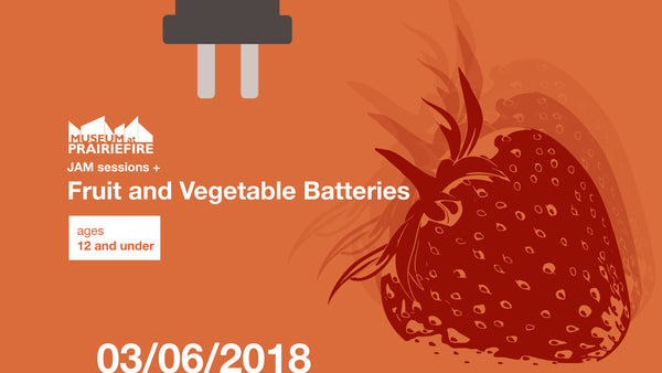 JAM Session + Fruit and Vegetable Batteries