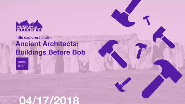 Little Explorers Club + Ancient Architects: Buildings Before Bob