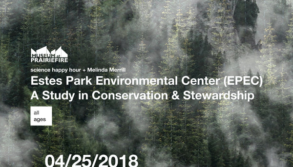 Science Happy Hour + Estes Park Environmental Center (EPEC) - A Study in Conservation and Stewardship with Melinda Merrill