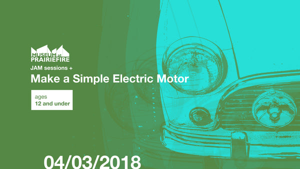 JAM Session + Make a Simple Electric Motor