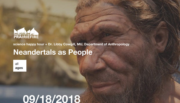 Science Happy Hour + Neandertals as People: Exploring Lives of Humans in the Past with Dr. Libby Cowgill, MU, Department of Anthropology