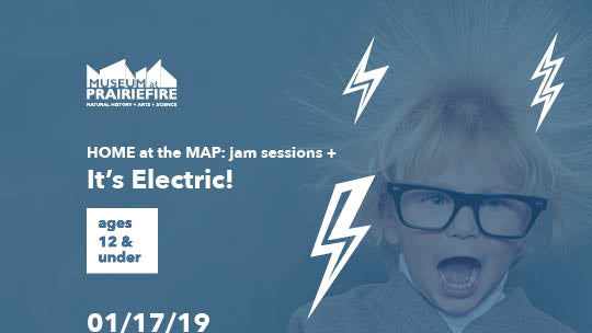 Home at the MAP: JAM + It's Electric!