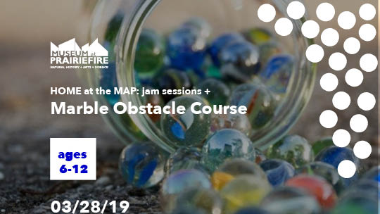 Home at the MAP: JAM Session + Marble Obstacle Course