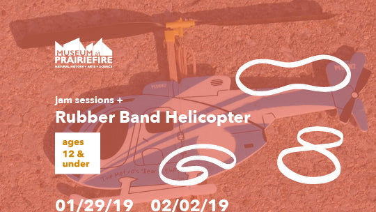 JAM Session + Rubber Band Helicopter