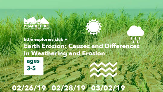 Little Explorers Club + Earth Erosion: Causes and Differences in Weathering and Erosion
