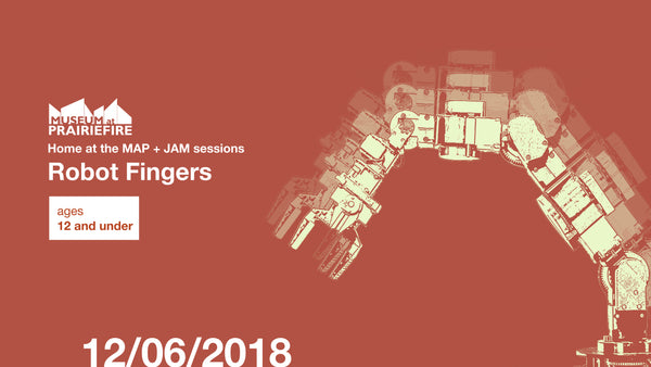 Home at the MAP: JAM Session + Robot Fingers