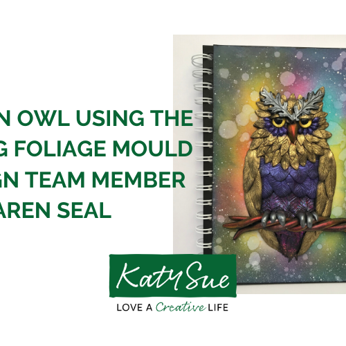 How to create an Owl Journal using the Flower Pro Wedding Foliage mould by Design Team member Karen Seal