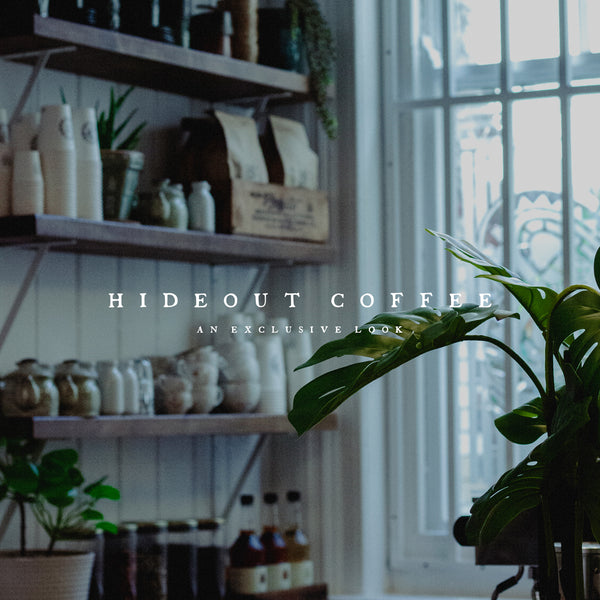 'HIDEOUT COFFEE' An Exclusive Look 19