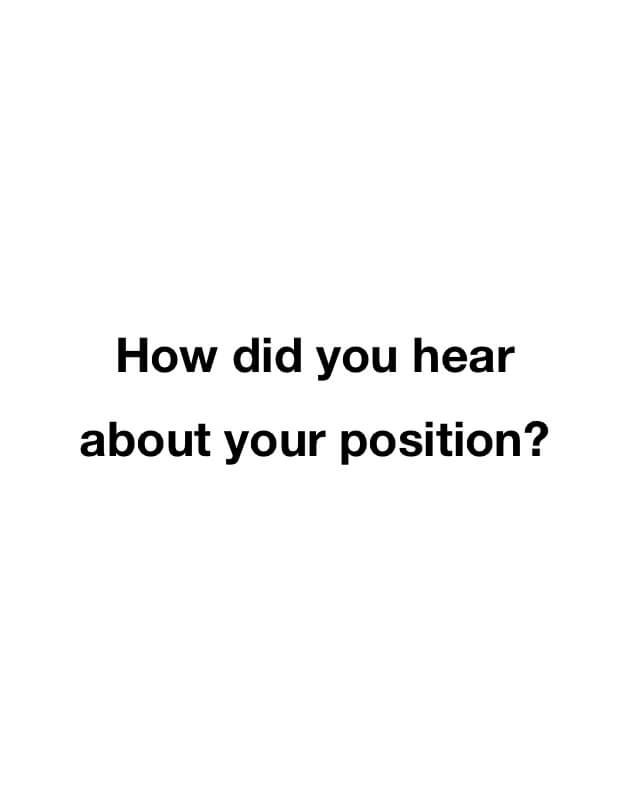 How did you hear about your position?