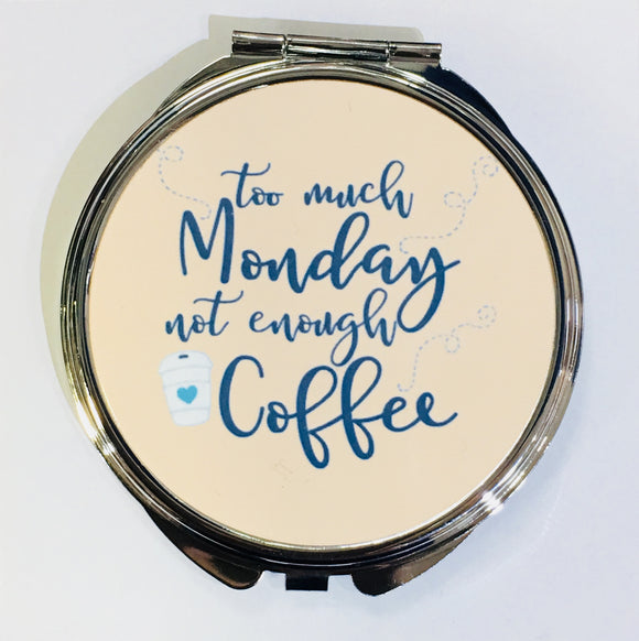 Just Saying Round Compact - Too Much Monday