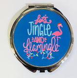 Just Saying Round Compact - Let's Jingle & Flamingle