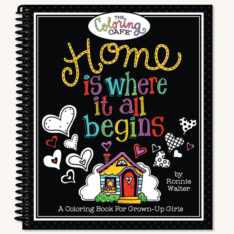 Home is Where it all Begins Coloring Book
