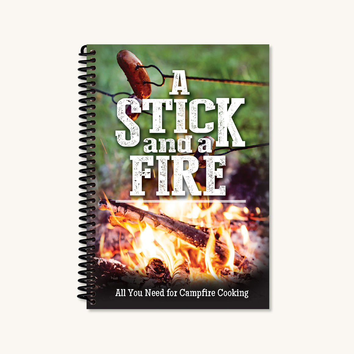 A Stick & A Fire Cookbook