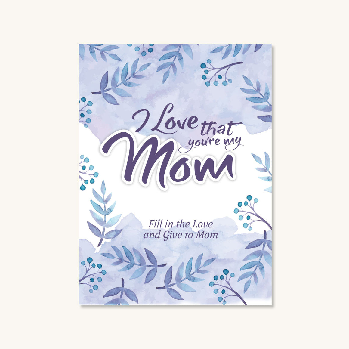 I Love That You're My Mom Journal