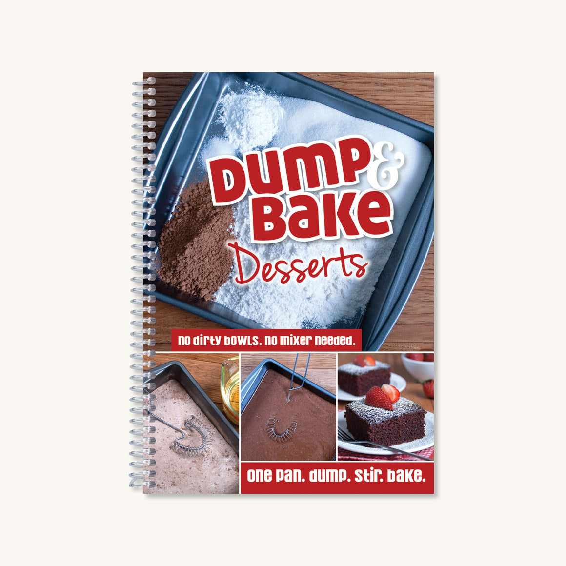 Dump & Bake Desserts Cookbook