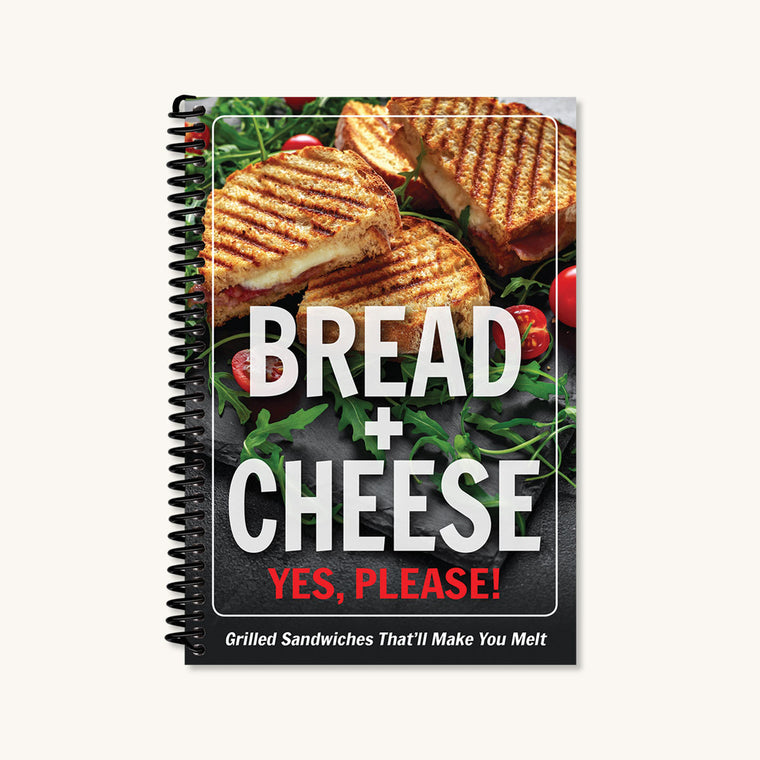 Bread + Cheese Cookbook