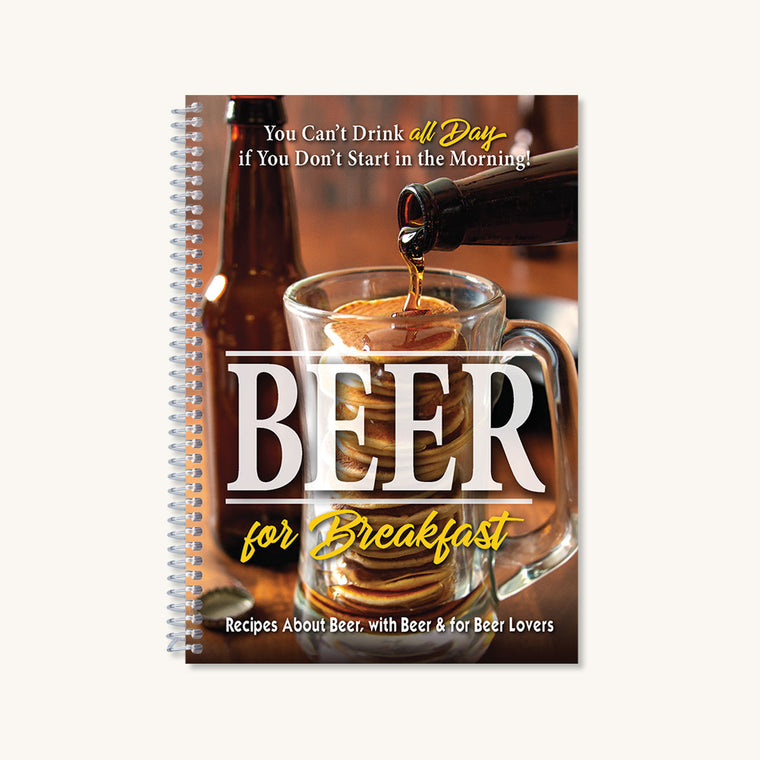 Beer for Breakfast Cookbook