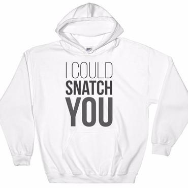 I Could Snatch You Crossfit Hoodie Proud Freak