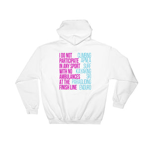 No Ambulance, No Party Hooded Sweatshirt