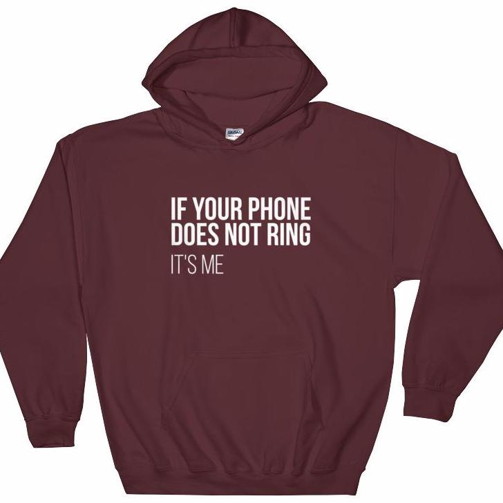 Phone not ringing? Hooded Sweatshirt