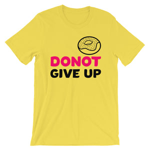 Do Not Give Up Tshirt