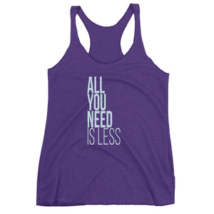 All You Need Is Less Tank Top